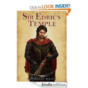 Full of humor, Sir Edric's Temple by Thaddeus White is a 2014 review winner from Jo Michaels.