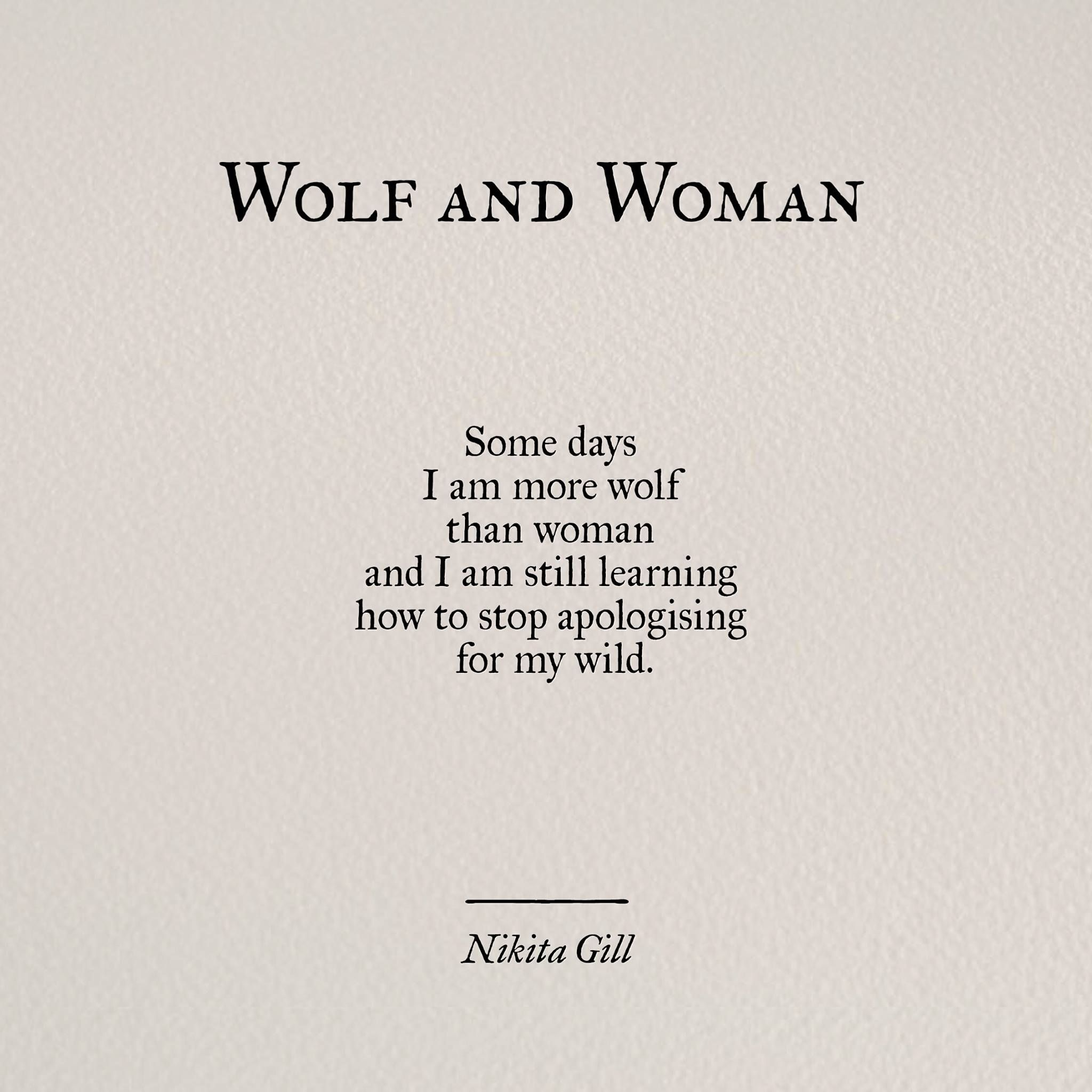 "Woman Quotes Wolf And Woman"" ~ Nikita Gill  Words  Pinterest  Nikita Gill ."