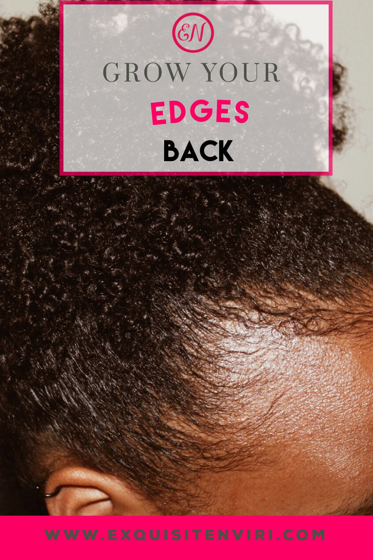 Hair care tips on how to grow your edges back fast for