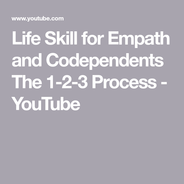 Life Skill for Empath and Codependents The 1-2-3 Process - YouTube