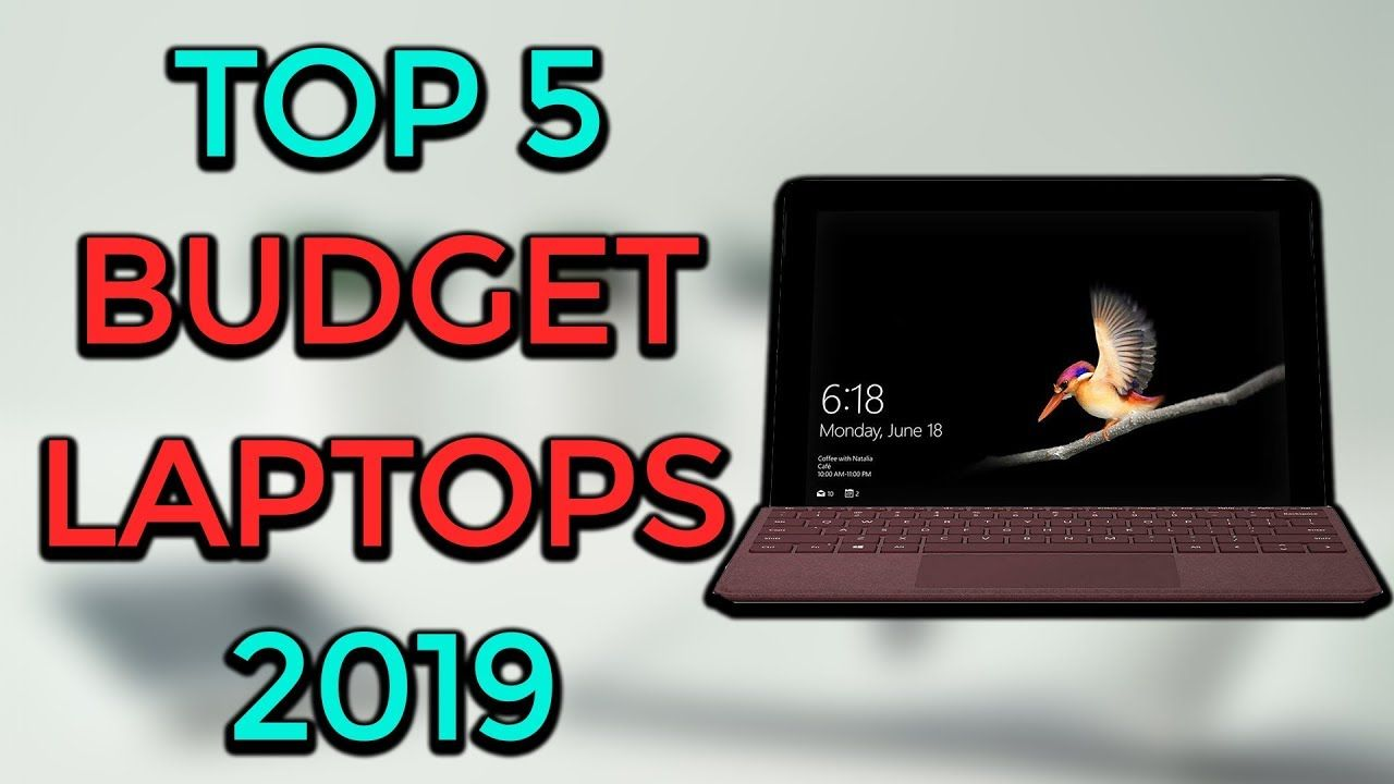 5 Best Budget Laptops 2019 5 Laptop Under 500 Dollars Best Deals On Laptops Budget Laptops Good Cheap Laptops