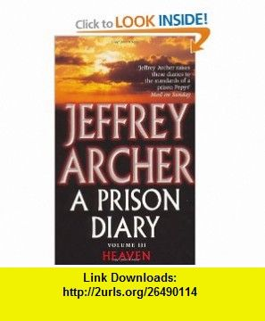 Prison Diary 3 (9780330418850) Jeffrey Archer , ISBN-10: 0330418858  , ISBN-13: 978-0330418850 ,  , tutorials , pdf , ebook , torrent , downloads , rapidshare , filesonic , hotfile , megaupload , fileserve
