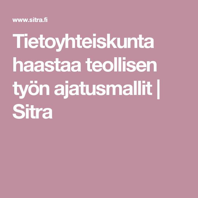 Tietoyhteiskunta haastaa teollisen työn ajatusmallit | Sitra