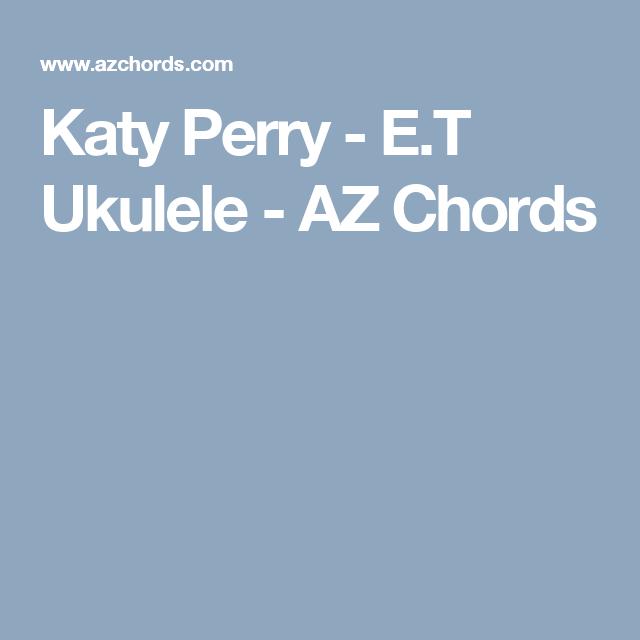 Katy Perry Et Ukulele Az Chords Ukulele Pinterest