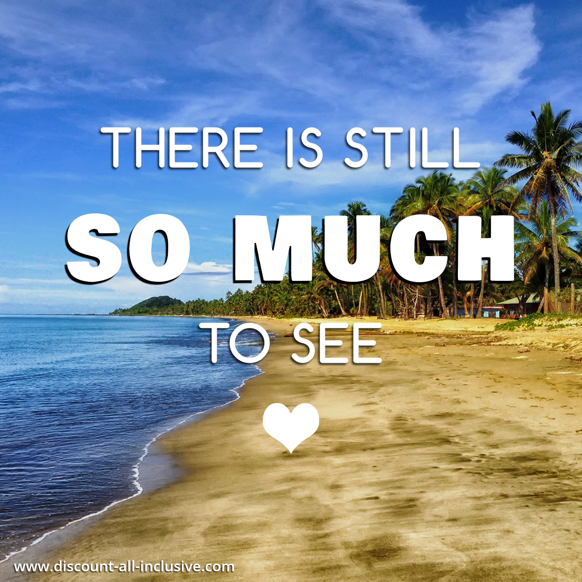 Vacation Quotes There Is Still So Much To Seetravel Vacation Beach Go