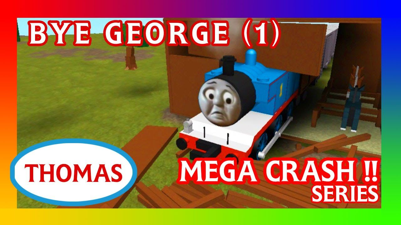 Thomas And Friends Roblox Accidents Crash Remake Bye George