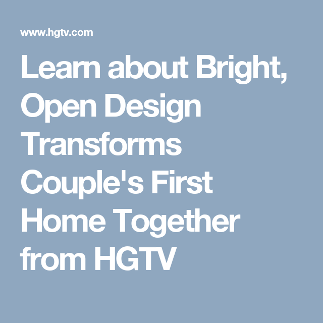 Learn about Bright, Open Design Transforms Couple's First Home Together from HGTV