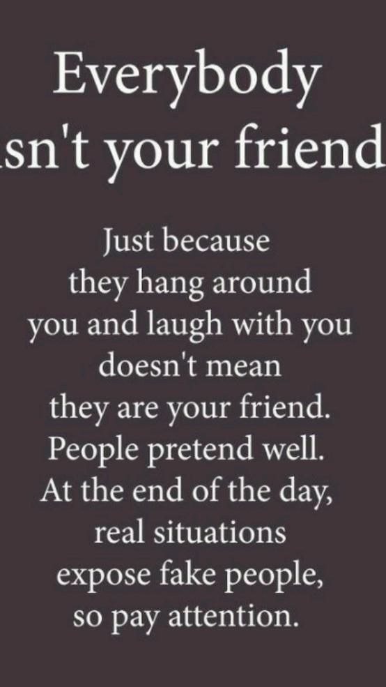remember true friends are very rare and true love also. peoples who hangout with you doesn't mean...