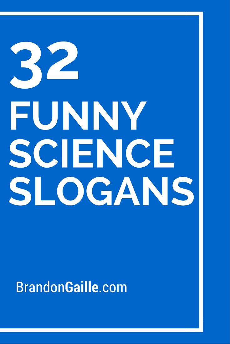 51 Funny and Catchy Science Slogans | Catchy Slogans ...