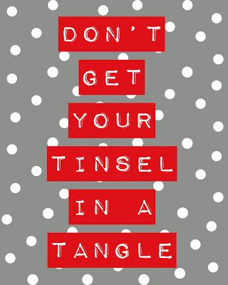 free subway art printable 8x10 dont get your tinsel in a tangle from just plane cute blog - Cute Christmas Captions