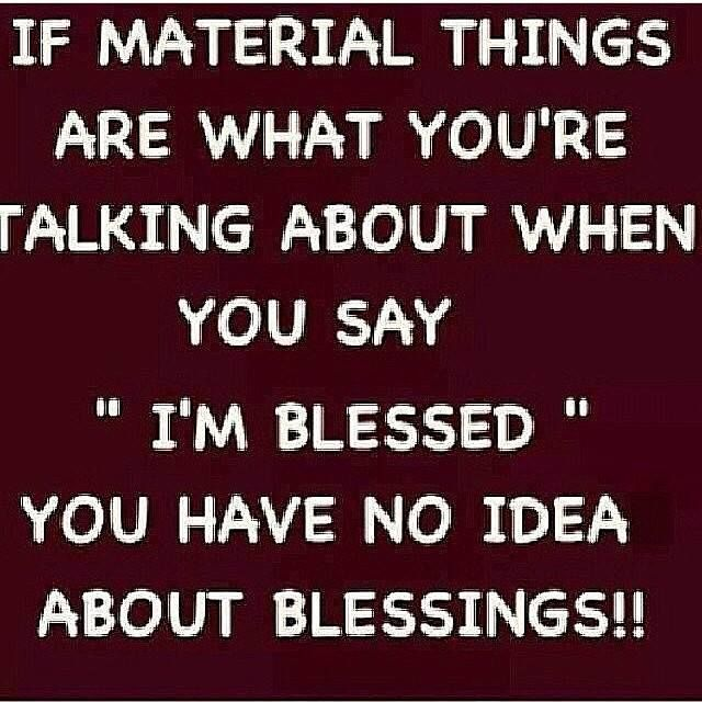 If Material Things Are What You Are Talking About