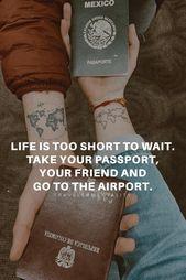 , LIFE IS TOO SHORT TO WAIT. TAKE YOUR PASSPORT, YOUR FRIEND AND GO TO THE AIRPORT…  DAS LEBEN IST ZU KURZ ZUM WARTEN. NIMM DEINEN PASS, DEINEN FREUND…, Travel Couple, Travel Couple