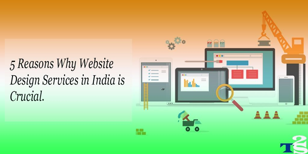 Top 5 Reasons Why Website Design Services Is Importent For India With Images Website Design Services