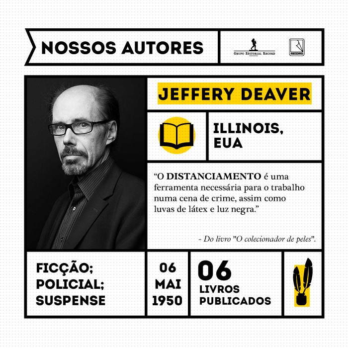 """Jeffery Deaver é autor de vários sucessos já publicados pela editora Record, entre eles """"O colecionador de ossos"""", e foi escolhido pelos herdeiros de Ian Fleming para continuar a saga de James Bond com Carte Blanche."""