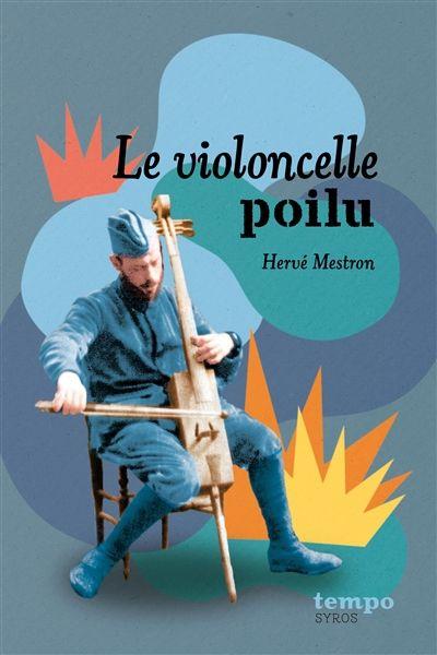 Le Violoncelle Poilu 3 Nouvelles Bouleversantes Sur La Premiere Guerre Mondiale 14 18 Projet Robin