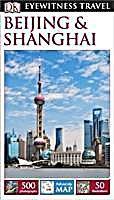 Eyewitness Travel Guide: Beijing & Shanghai Buch versandkostenfrei