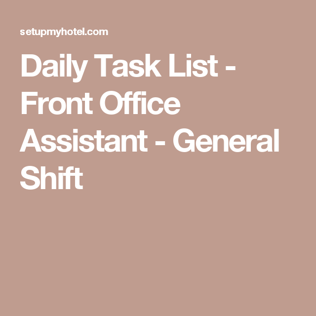 Daily Task List  Front Office Assistant  General Shift