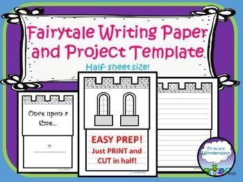 this template for fairytale or fractured fairytale writing by primary wonderland includes half sized pages of castles with writing lines and spaces for