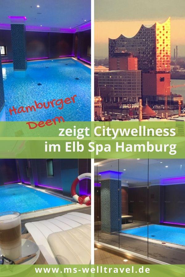 Citywellness Im Spa Der Elbphilharmonie Wellblick Uber Hamburg Ms Welltravel Hamburg Tipps Hamburg Reisen