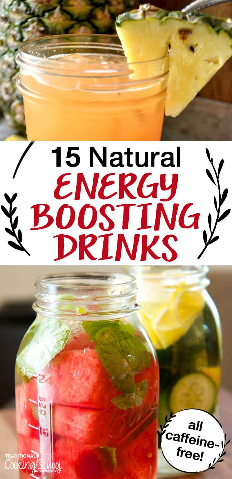 15 Natural Energy Boosting Drinks No Caffeine Allowed With Images Healthy Energy Drinks Caffeine Free Drinks Energy Foods