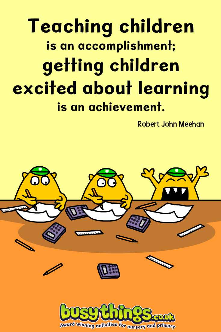 Quotes About Teaching Children Teaching Children Is An Accomplishment Getting Children Excited