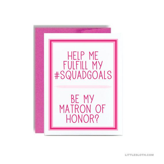 Be My Matron Of Honor Greeting Card Asking Squad Goals Funny Wedding Bridal Party By LittleSloth