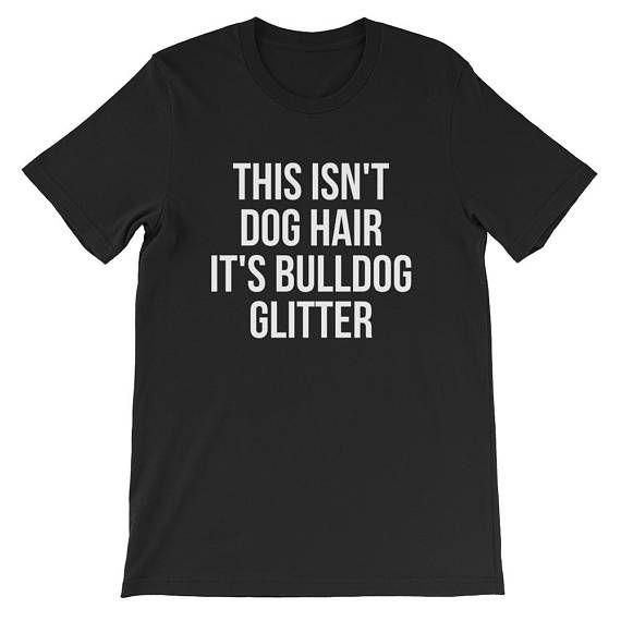 This Isn't Dog Hair It's Bulldog Glitter T-shirt Dog Lover Unisex T-Shirt bulldog Funny bulldog gift #funnybulldog
