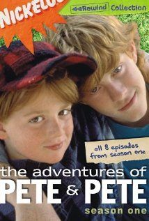 The Adventures of Pete and Pete.