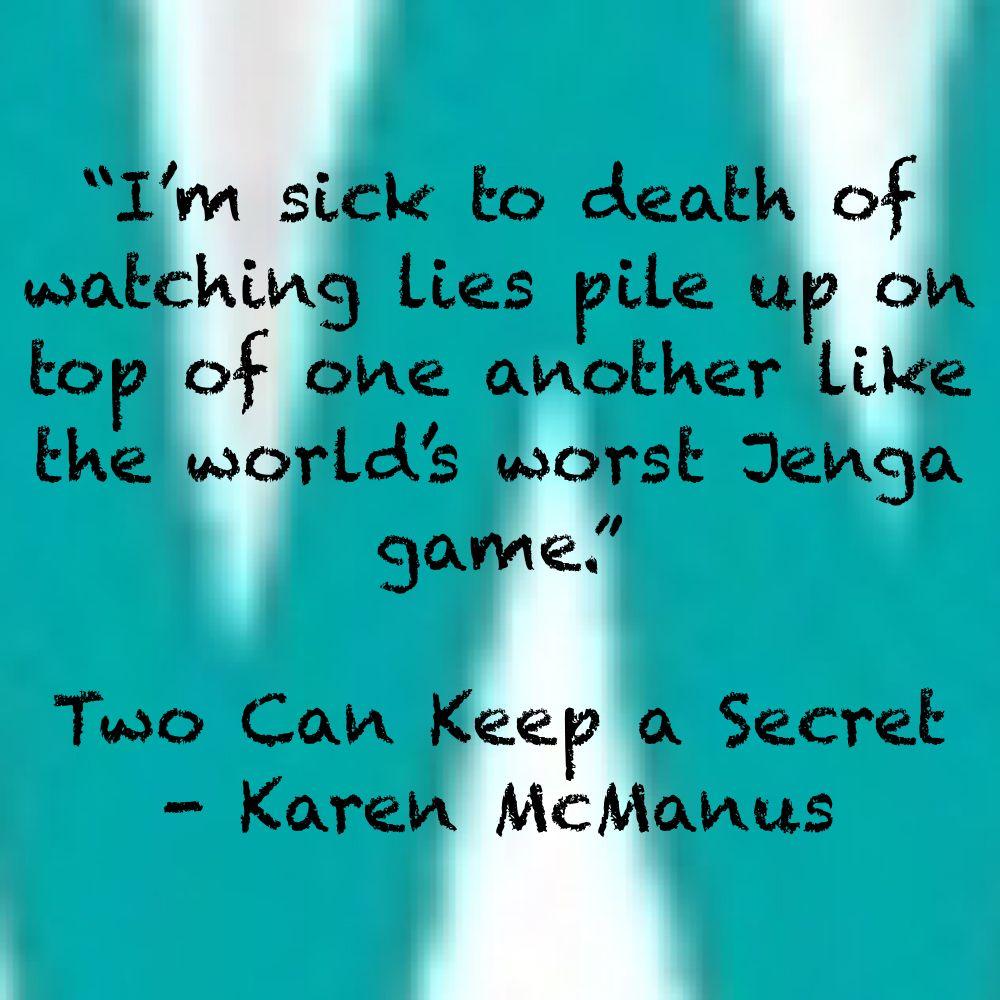 Two Can Keep A Secret Karen Mcmanus The Secret Book Book Qoutes Secret Quotes