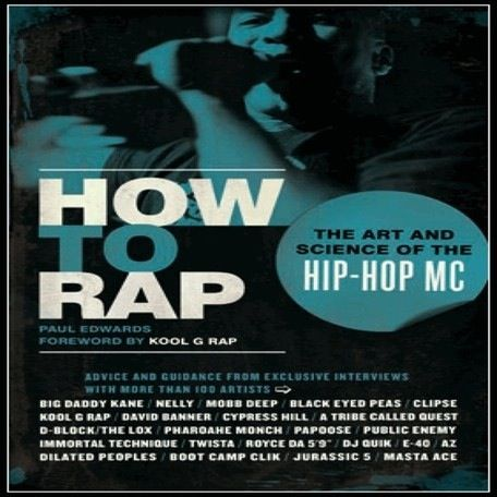 fc5432e083d14 How To Rap The Art And Science of the Hip-Hop MC