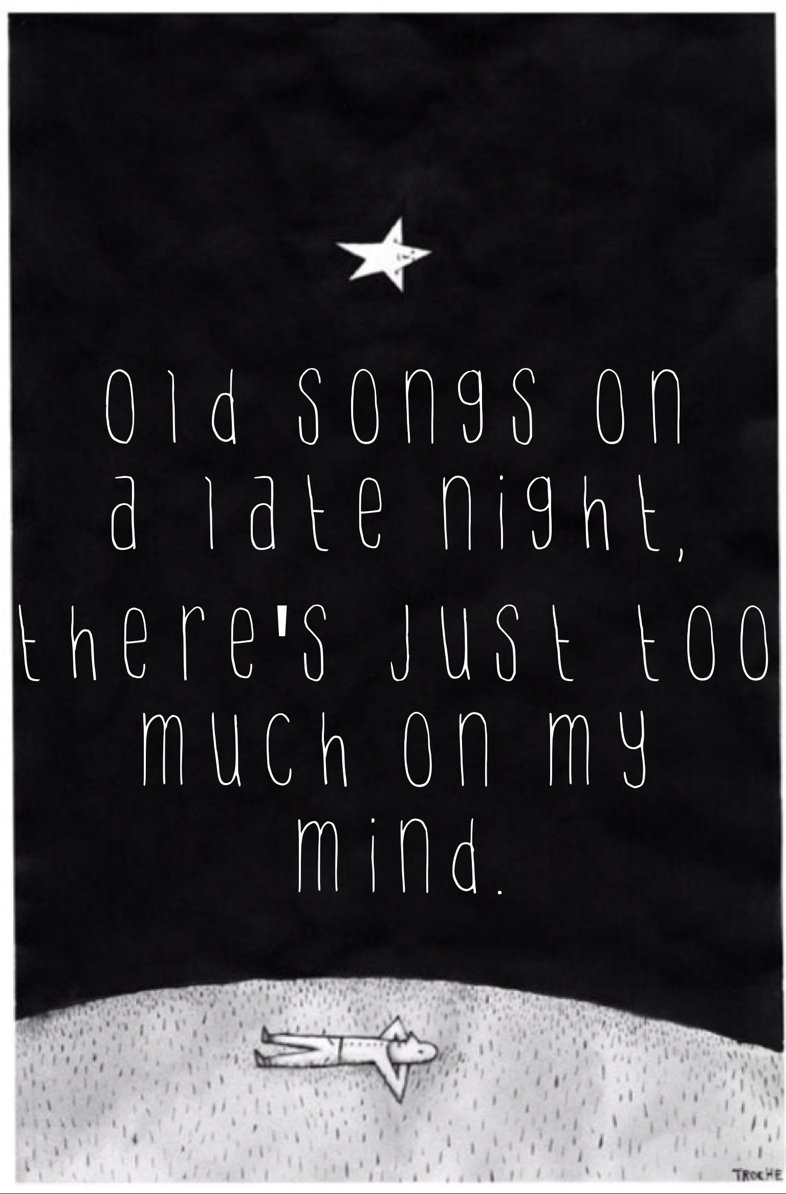 Old Songs On A Late Night There S Just Too Much On My Mind Wonder