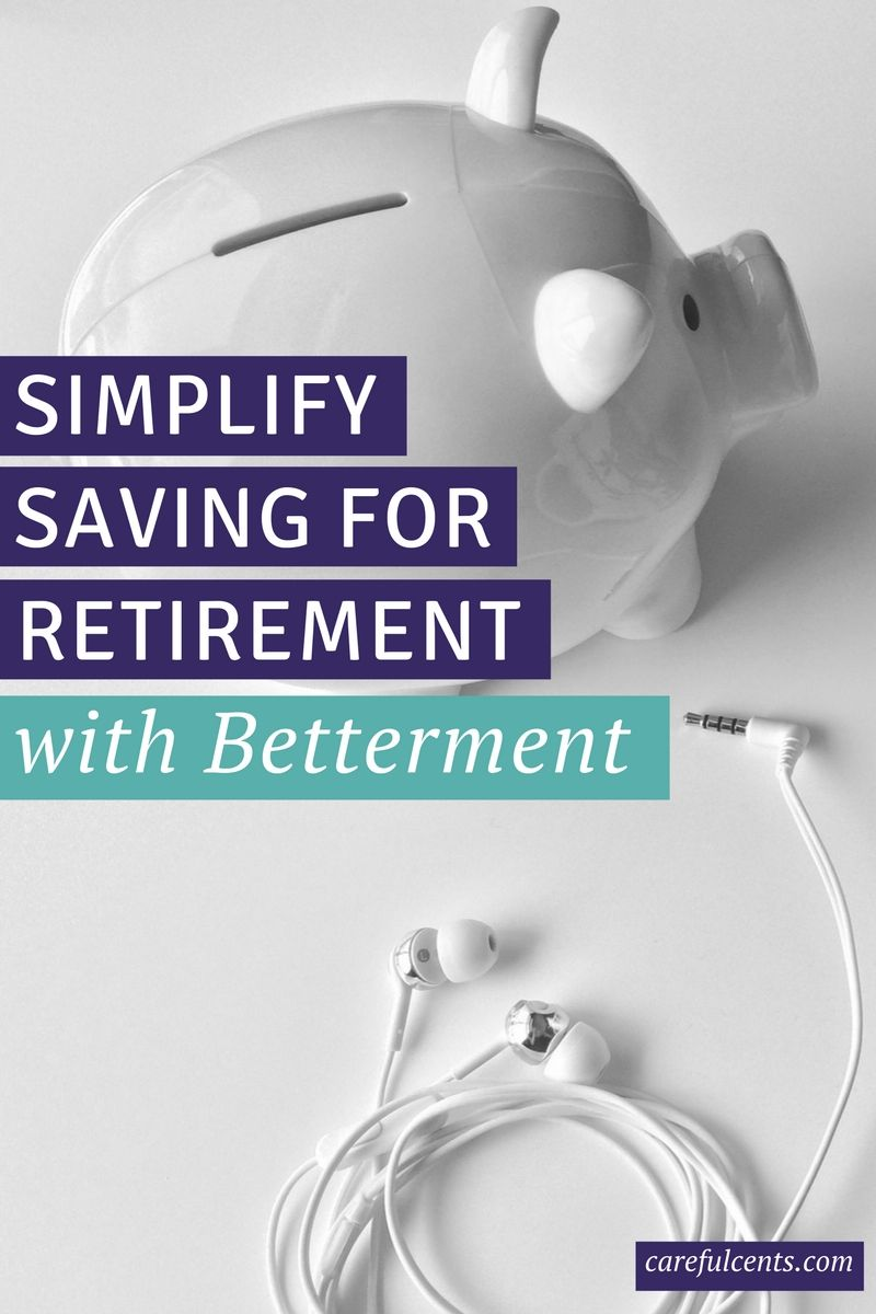 Betterment Review (2019) Automate Retirement Savings and