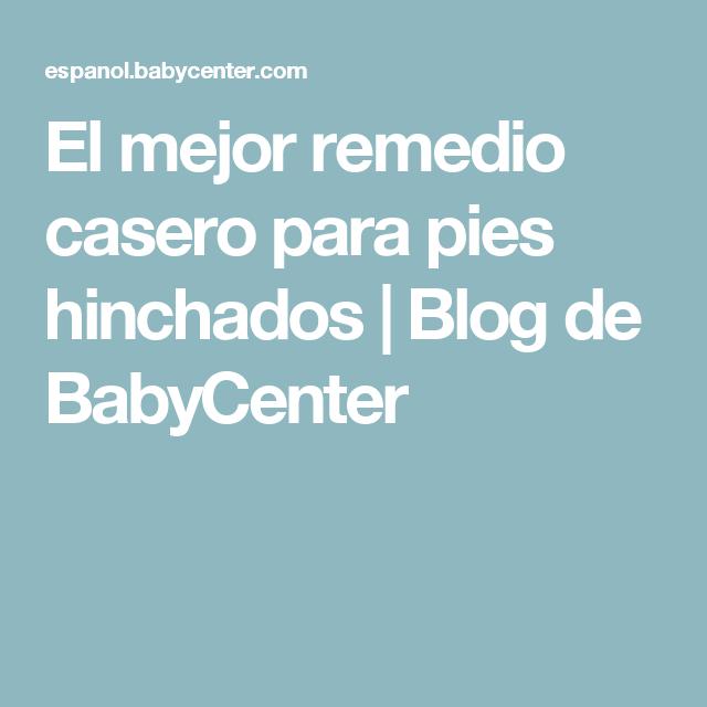 El mejor remedio casero para pies hinchados   Blog de BabyCenter