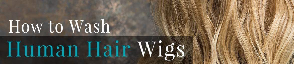 How to Wash a Human Hair Wig Wig hairstyles, Human hair