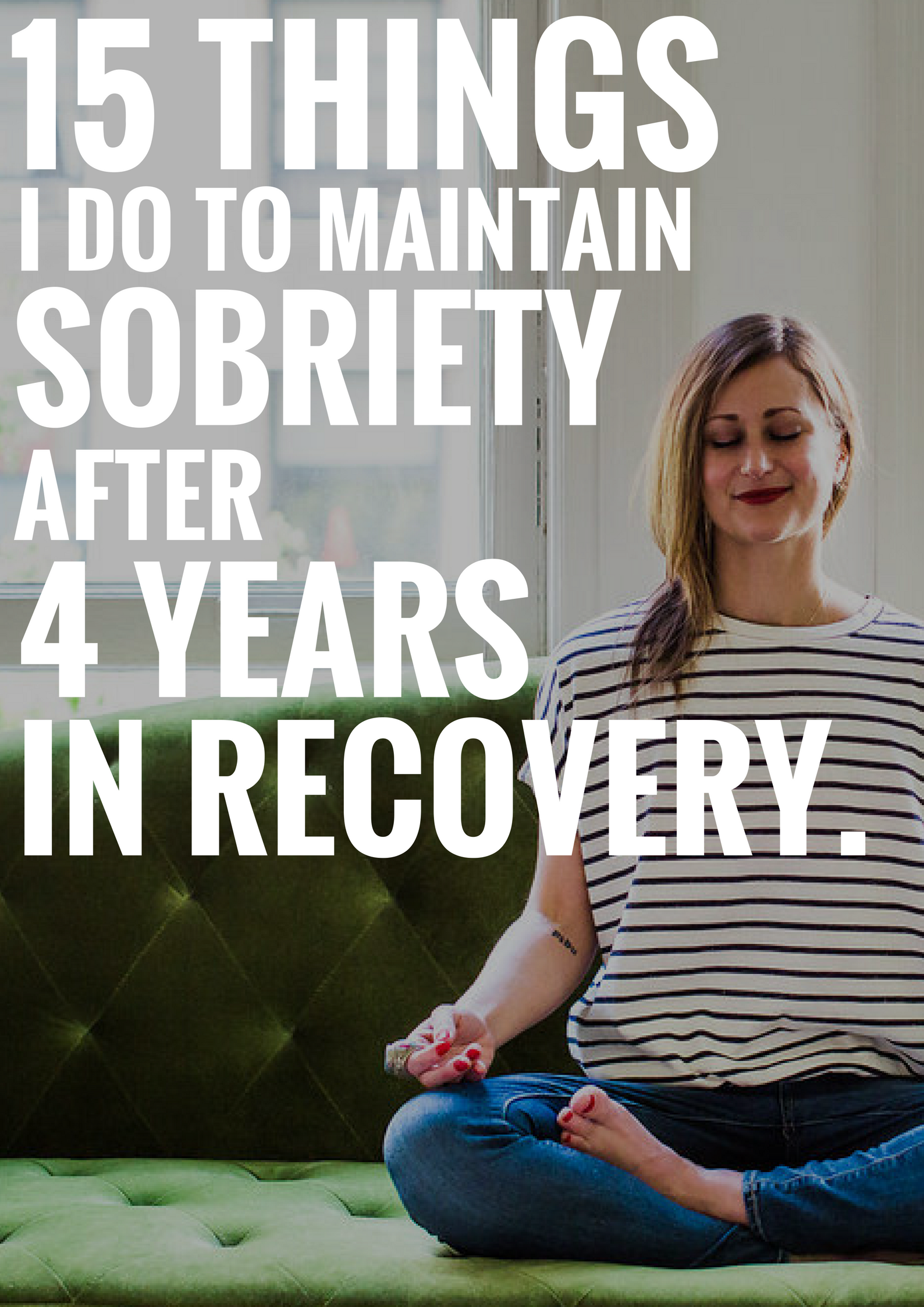 15 things i do to maintain sobriety