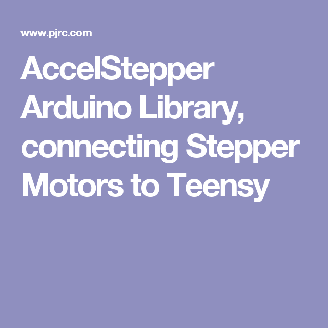 AccelStepper Arduino Library, connecting Stepper Motors to
