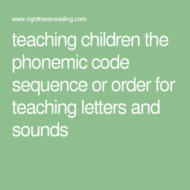 Tutustu Kiinnostaviin Ideoihin Teaching Children The Phonemic Code Sequence Or Order For Letters And Sounds