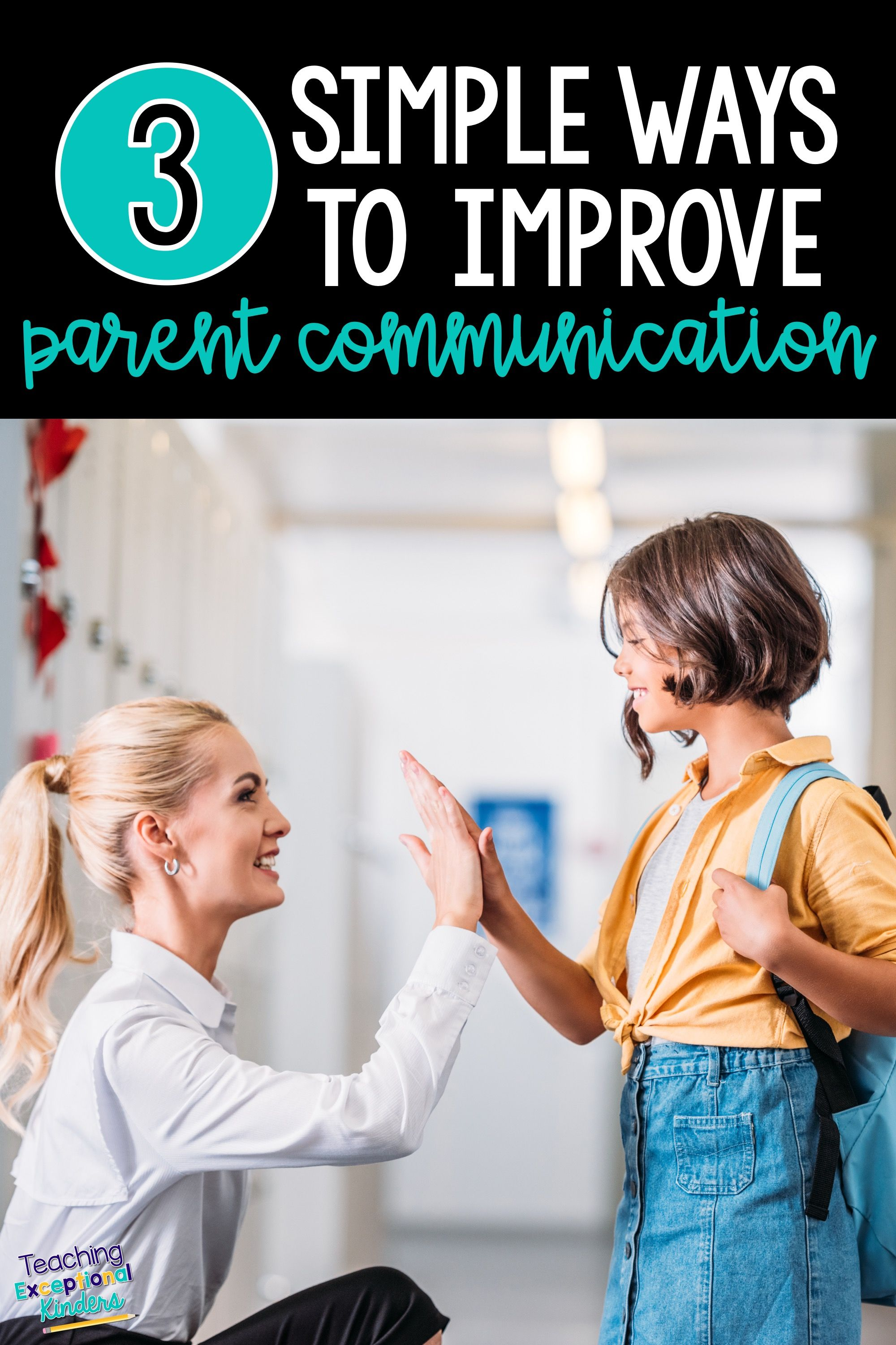3 Simple Ways To Improve Communication With Parents