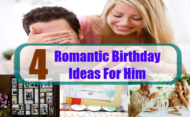 Four Romantic Birthday Ideas For Him for my quince Pinterest