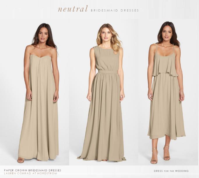Lauren Conrad S Bridesmaid Dresses For Paper Crown Neutral