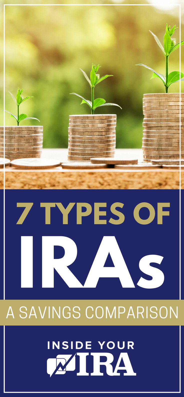 7 Types Of Iras Investing For Retirement Retirement Savings Plan Early Retirement