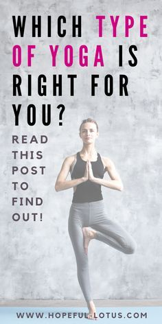 8 types of yoga which style is right for you  yoga for