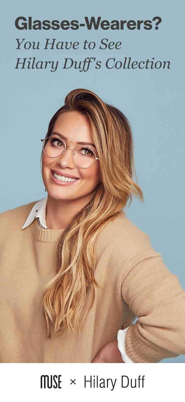 Hilary Duff just launched her new glasses collection. Find