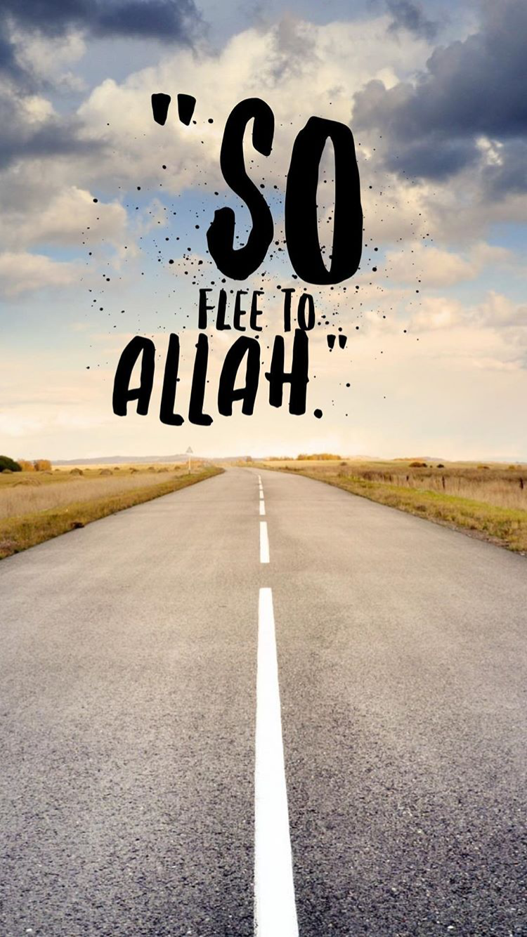So Flee To Allah Inspire QuotesHadithIphone Backgrounds