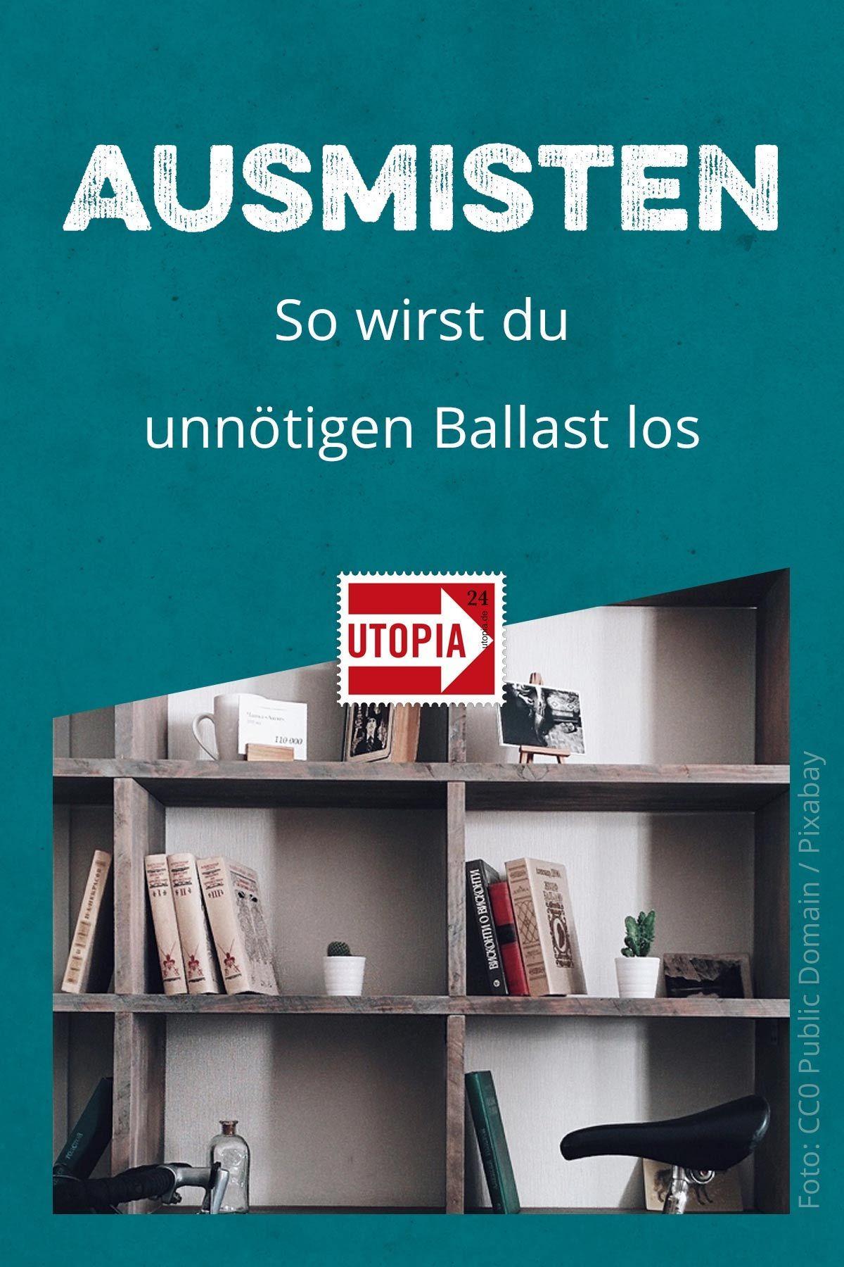 Ausmisten: So wirst du unnötigen Ballast los - Utopia.de
