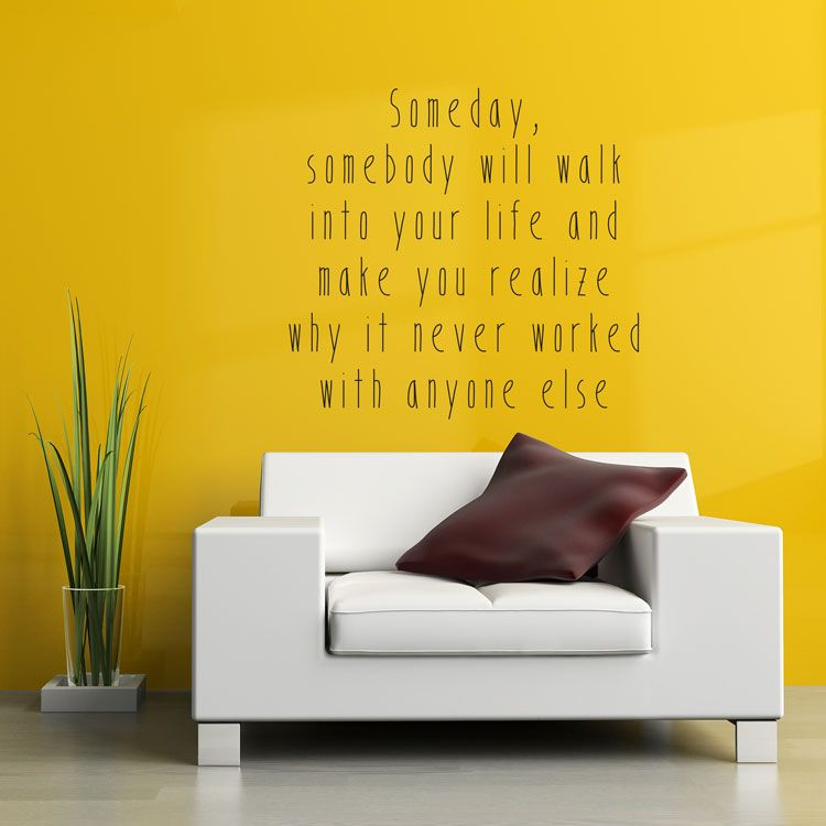 Someday Somebody will walk into your Life - Love - Quote - Wall ...
