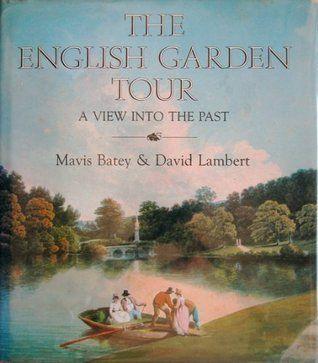 The English Garden Tour A View Into The Past Search Uw Madison Libraries Garden Tours English Garden Tours