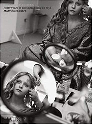 Seen Behind The Scene Forty Years Of Photographing On Set Mary Ellen Mark Mark Mary Ellen 9780714866048 Amazon Mary Ellen Mark Scene Behind The Scenes