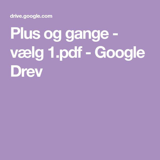 Plus Og Gange Vaelg 1 Pdf Google Drev I 2020 Med Billeder