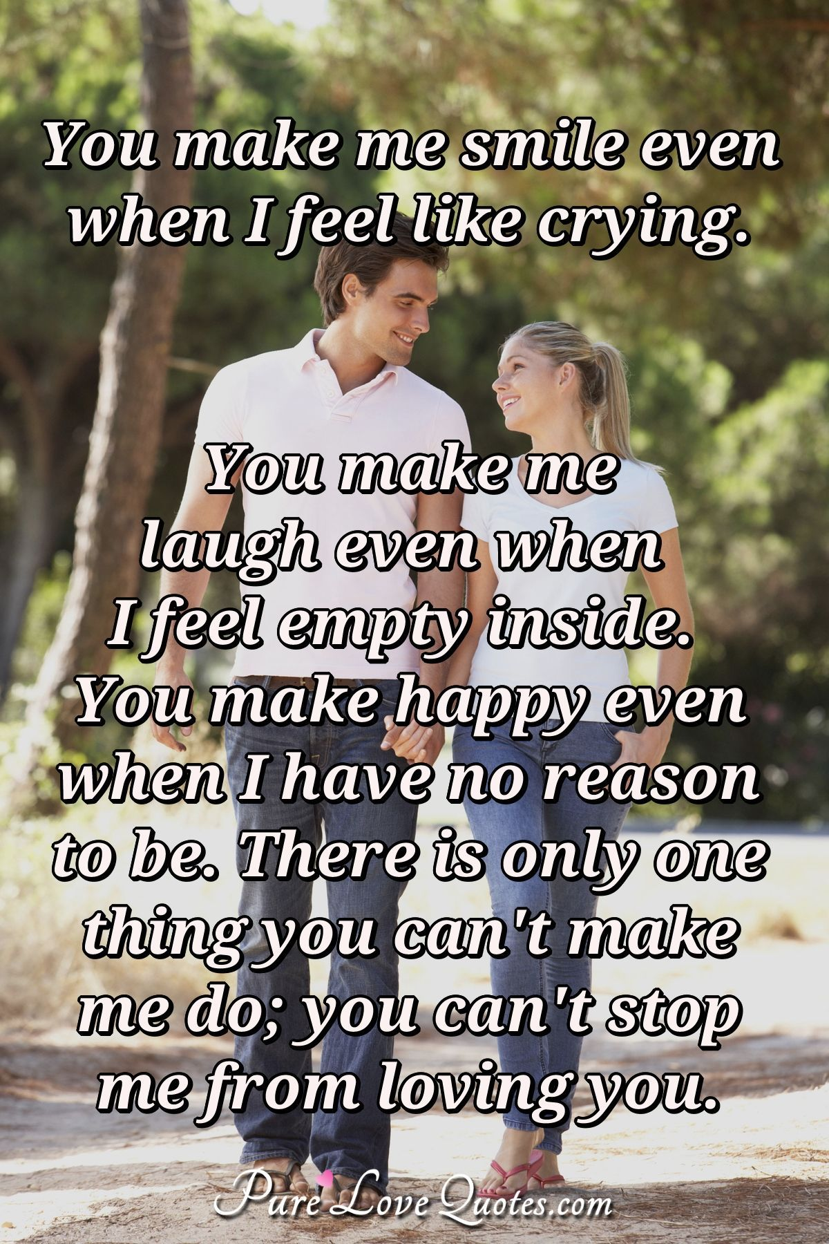 Love Quotes From Purelovequotes Com Love You Messages Feel Like Crying You Make Me Laugh